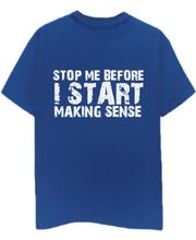 Champu Stop Me Before I Start Making Sense Men's T-Shirt CHMP_ MT_ 102, Blue, L