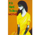 meSleep Hard To Be A Mother Poster, multicolor