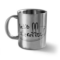 Hot Muggs Let's Coffee Stainless Steel Double Walled Mug 350 ml-1 Pc,  silver
